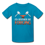 I'd Rather Be Forging Blacksmith Forge Hammer Kids' T-Shirt - turquoise