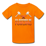 I'd Rather Be Forging Blacksmith Forge Hammer Kids' T-Shirt - orange