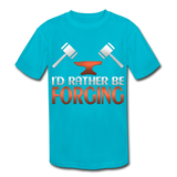 I'd Rather Be Forging Blacksmith Forge Hammer Kids' Moisture Wicking Performance T-Shirt - turquoise