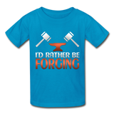 I'd Rather Be Forging Blacksmith Forge Hammer Gildan Ultra Cotton Youth T-Shirt - turquoise