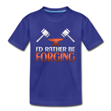 I'd Rather Be Forging Blacksmith Forge Hammer Toddler Premium T-Shirt - royal blue