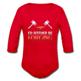 I'd Rather Be Forging Blacksmith Forge Hammer Organic Long Sleeve Baby Bodysuit - red