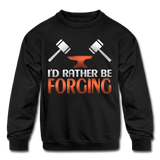 I'd Rather Be Forging Blacksmith Forge Hammer Kids' Crewneck Sweatshirt - black