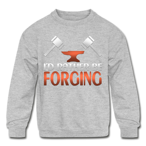 I'd Rather Be Forging Blacksmith Forge Hammer Kids' Crewneck Sweatshirt - heather gray