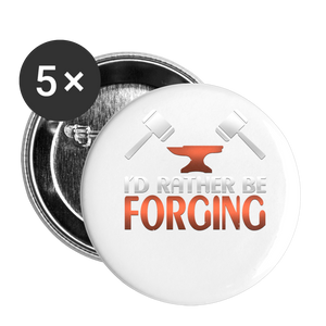 I'd Rather Be Forging Blacksmith Forge Hammer Buttons small 1'' (5-pack) - white