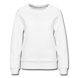 Customizable Women's Premium Sweatshirt add your own photos, images, designs, quotes, texts and more - white