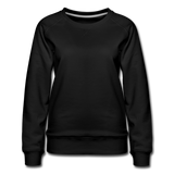 Customizable Women's Premium Sweatshirt add your own photos, images, designs, quotes, texts and more - black