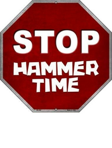 Stop Hammer Time Metal Novelty Stop Sign