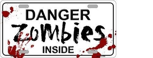 DANGER ZOMBIES INSIDE NOVELTY METAL LICENSE PLATE