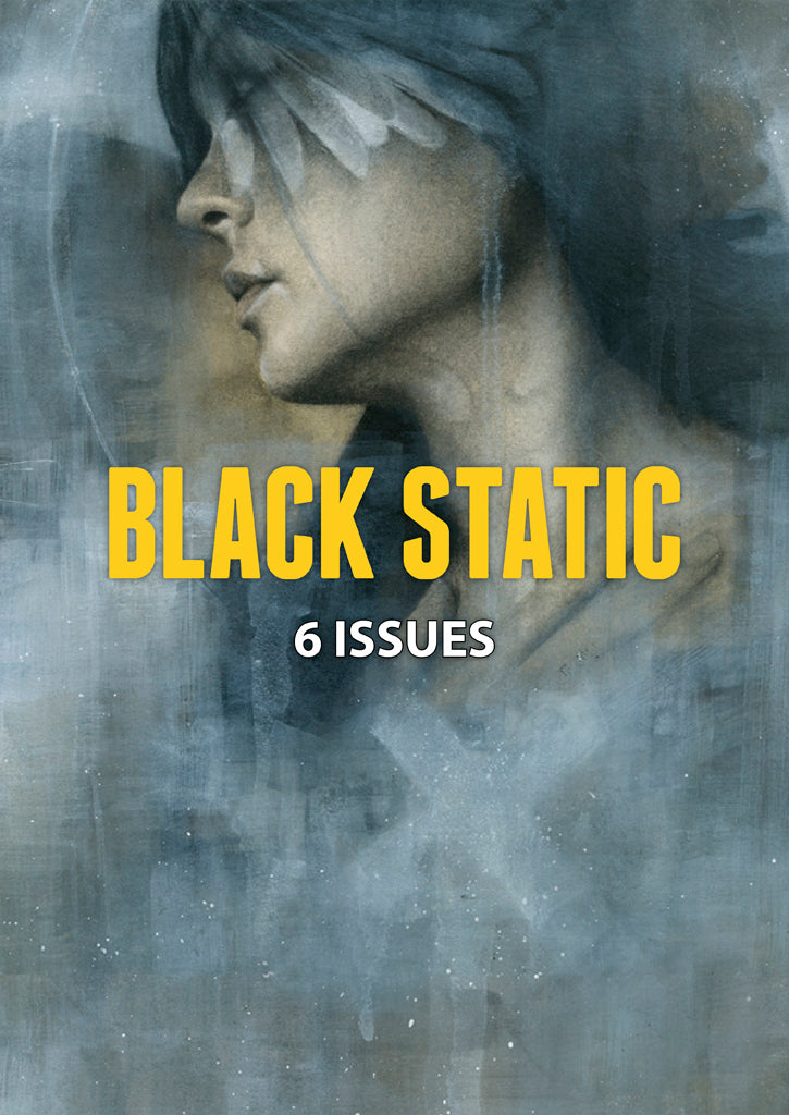 Black Static 6-issue Subscription
