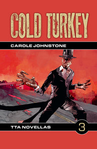 TTA Novella 3: Cold Turkey by Carole Johnstone