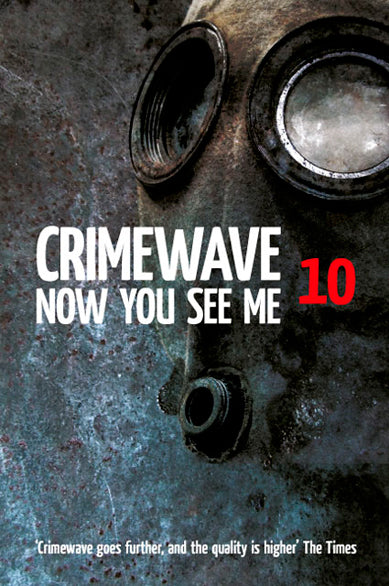 Crimewave 10: Now You See Me