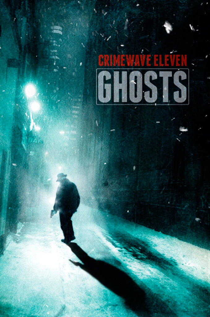 Crimewave 11: Ghosts
