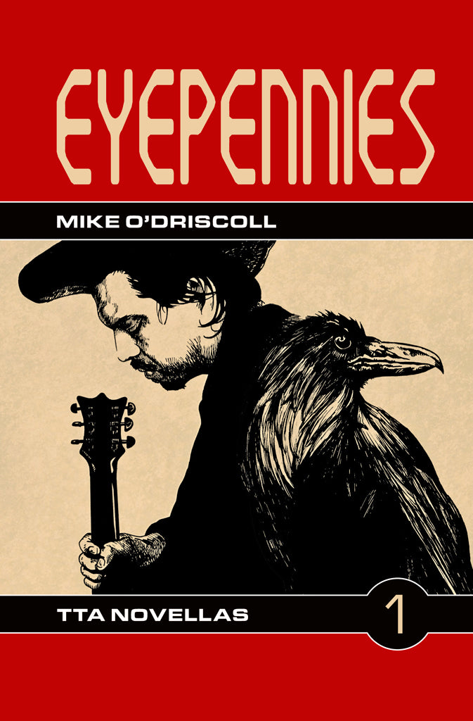 TTA Novella 1: Eyepennies by Mike O'Driscoll