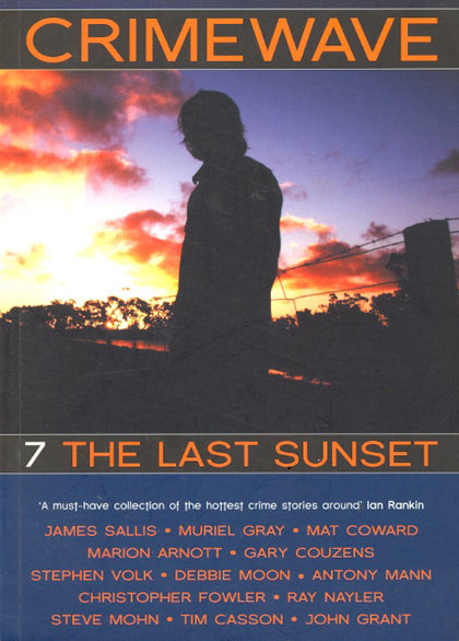 Crimewave 7: The Last Sunset