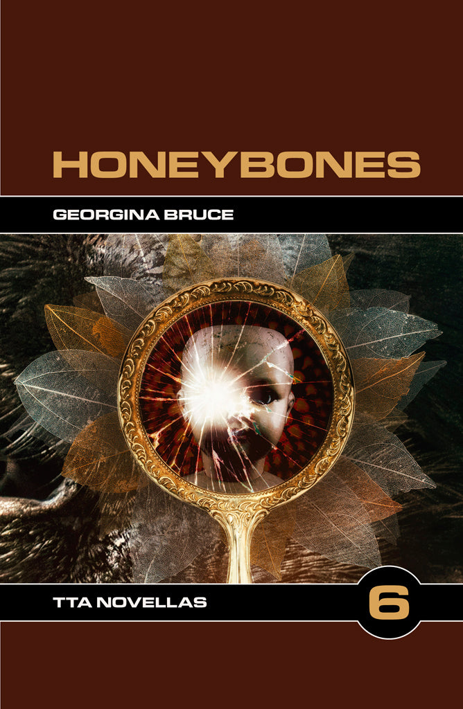 TTA Novella 6: Honeybones by Georgina Bruce