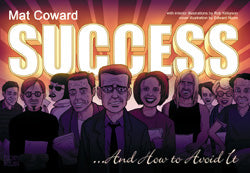 Success...And How To Avoid It by Mat Coward