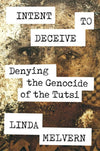 Intent to Deceive: Denying the Genocide of the Tutsi