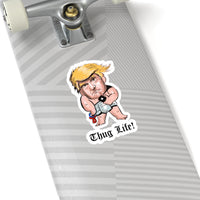 Thug Life Baby Trump Kiss-Cut Stickers