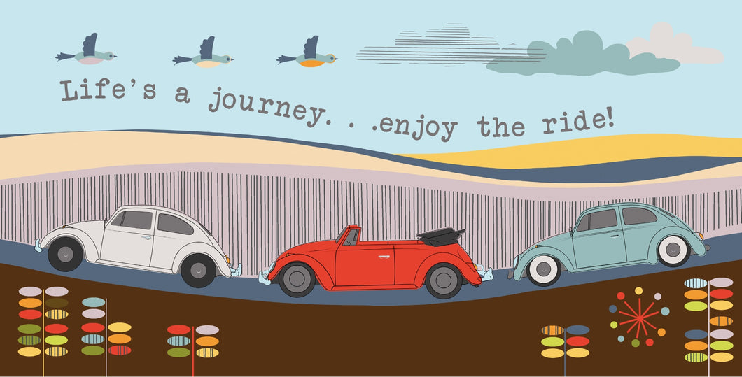 "VW Beetle inspired ""Life's a journey...enjoy the ride!"