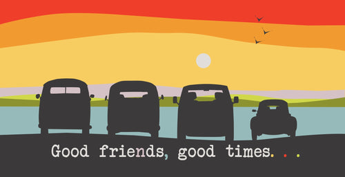 "Beetle & Camper Vans ""Good Friends, Good times"