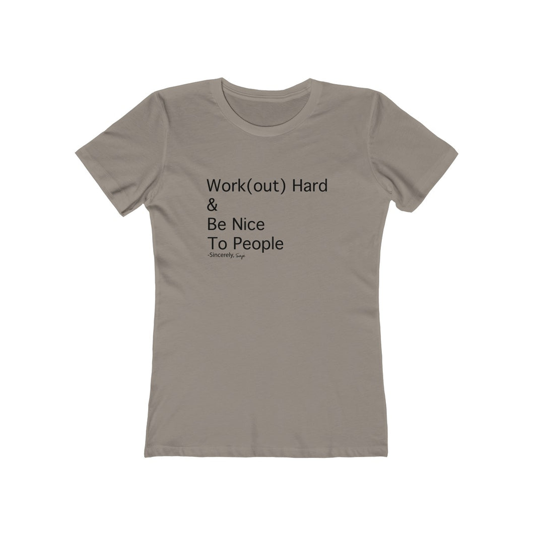 Work(out) Hard & Be Nice- Women's The Boyfriend Tee