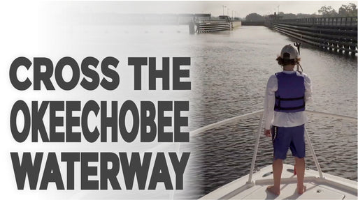 Cross the Okeechobee Waterway with Shurhold!