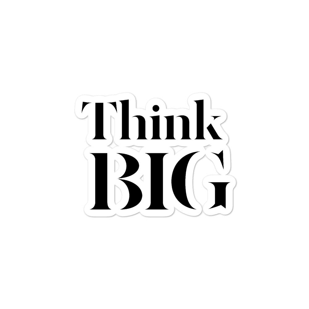 Think BiG Sticker