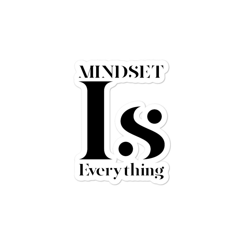 Mindset is Everything Sticker