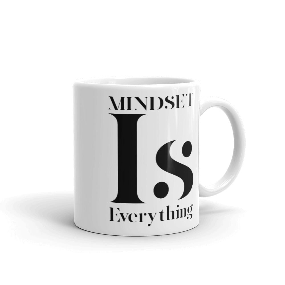 Mindset is Everything Mug
