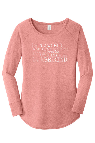 TKO Tees - In a World Where You Can Be Anything, Be Kind ladies' tunic.
