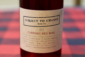 2017 Subject to Change Wine Co. Carbonic Red - Rock Juice Inc
