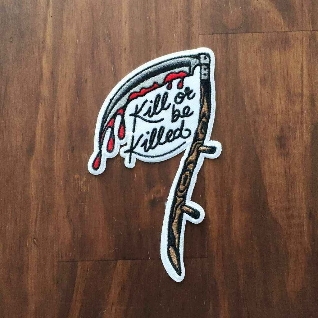 'Kill or be Killed' Embroidered Patch - Steenjones