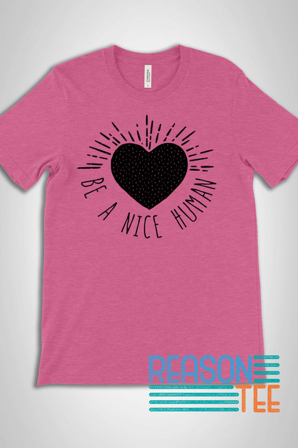 Be A Nice Human Heart T-shirt