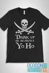 Drink Up Me Hearties T-shirt