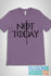 products/GoT-NOT-TODAY-HEATHER-PURPLE.jpg