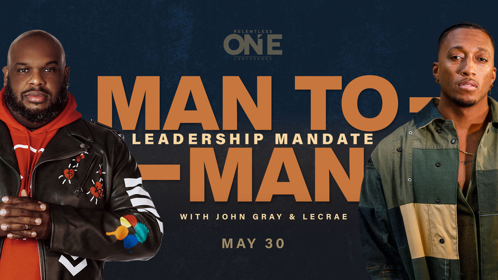 Man To Man Leadership Mandate - Relentless Church One Conference 2020