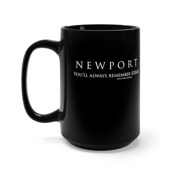 "Newport ""You'll always remember 02840"" - Black Mug 15oz"