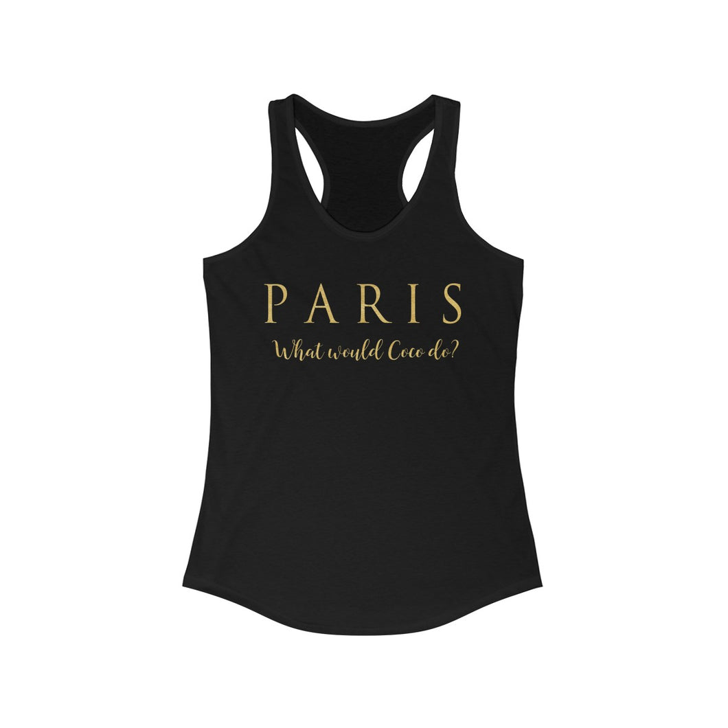 P A R I S  What would Coco do? -Women's Ideal Racerback Tank