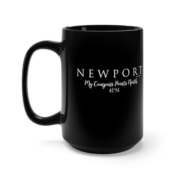 "Newport "" My Compass Points North "" - Black Mug 15oz"