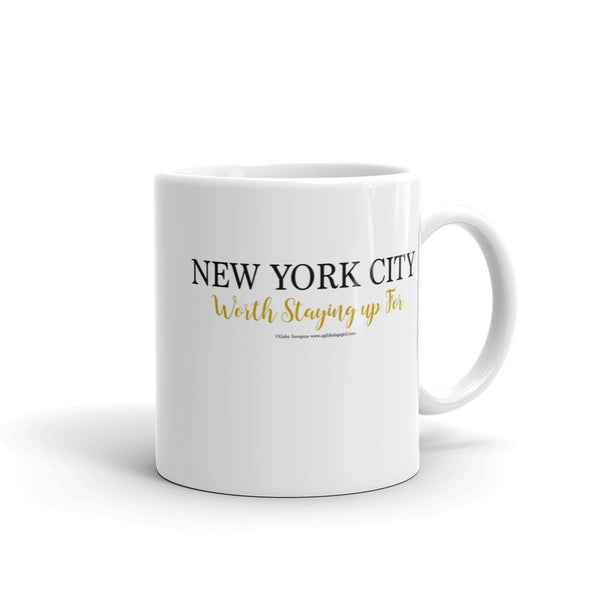 "New York City  "" Worth staying up for"" Mug"
