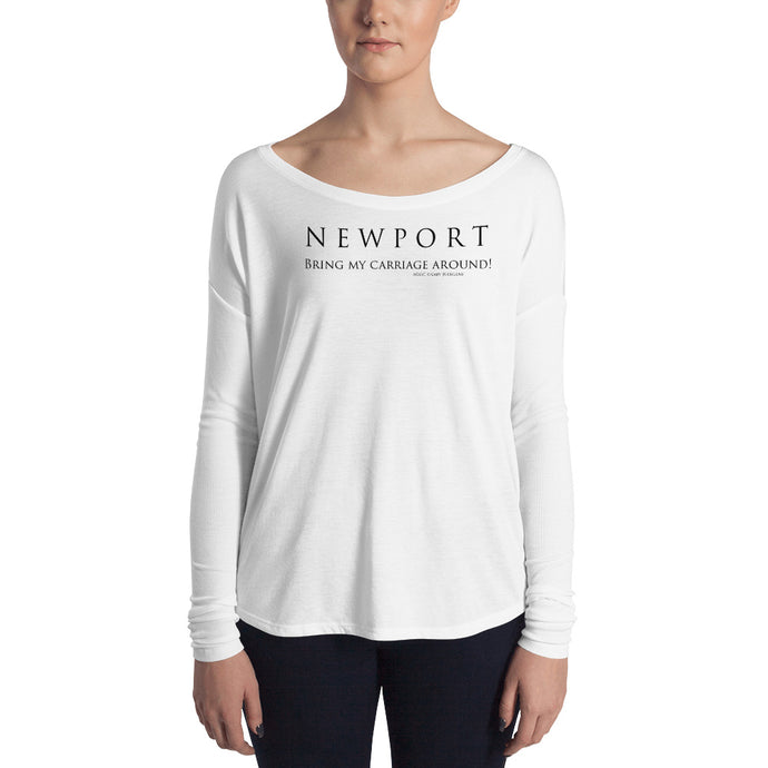 Newport Bring my carriage around! - Ladies' Long Sleeve Tee