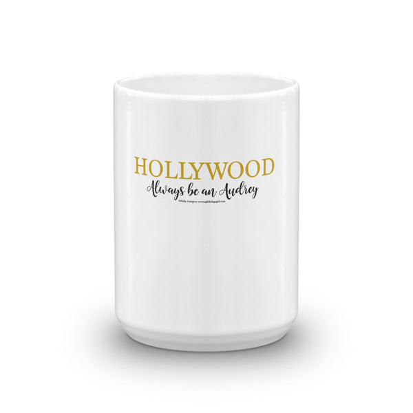 "Hollywood ""Always be an Audrey"" -Mug"