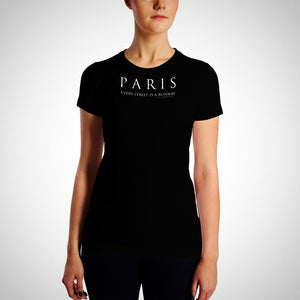 """Paris every Street is a runway."" - Women's Slim Fit T-Shirt"