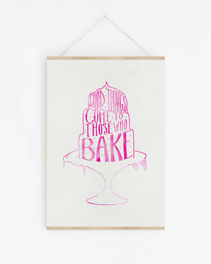 Good Things come to those who bake - print of original illustration on watercolour paper