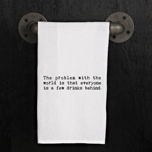 The problem with the world is - Kitchen Towel