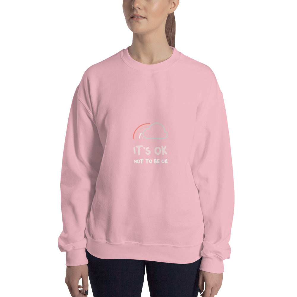 It's OK Not To Be OK Sweatshirt
