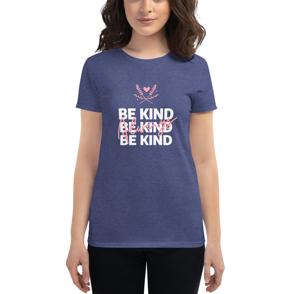 Be Kind Always Women's Fitted T-Shirt Indigo Blue - Hope Tribe Mental Health