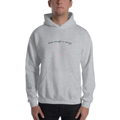 Good Enough Is Enough Hoodie