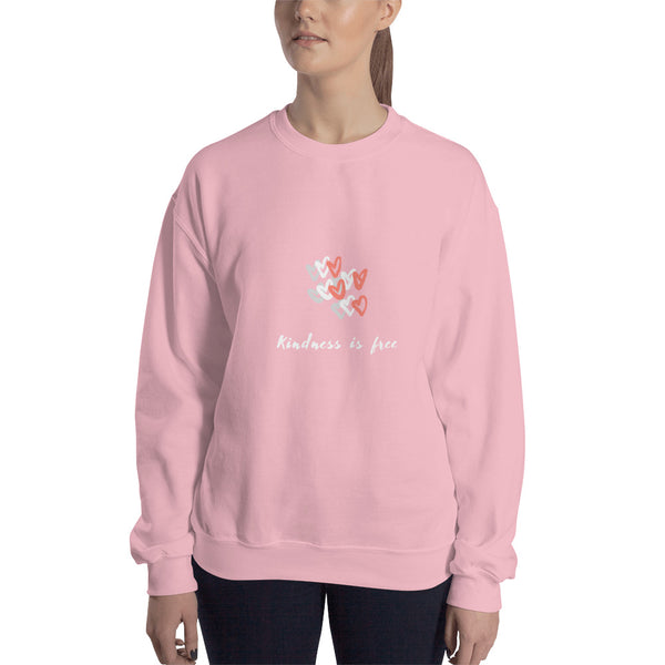 Kindness Is Free Sweatshirt